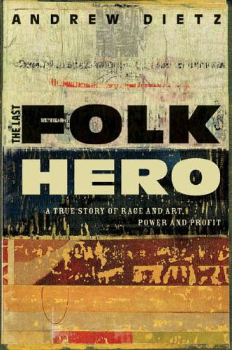 Last Folk Hero, Bill Arnett biography by Andrew Dietz