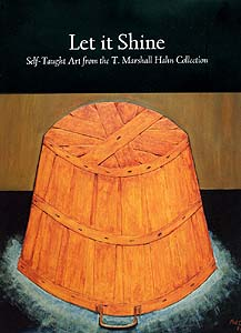 Let It Shine: Self-Taught Art from the T. Marshall Hahn Collection, By Susan Mitchell Crawley